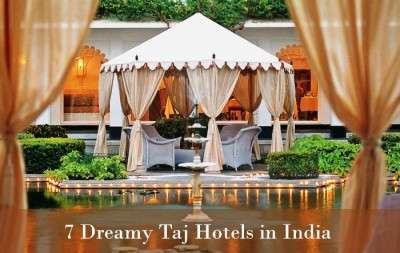 Dreamy Taj Hotels That Will Make You Feel Like Royalty