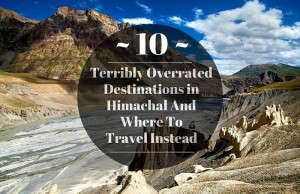 10 terribly overrated destinations in Himachal