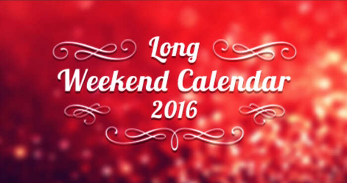 List of long weekends in the year 2016
