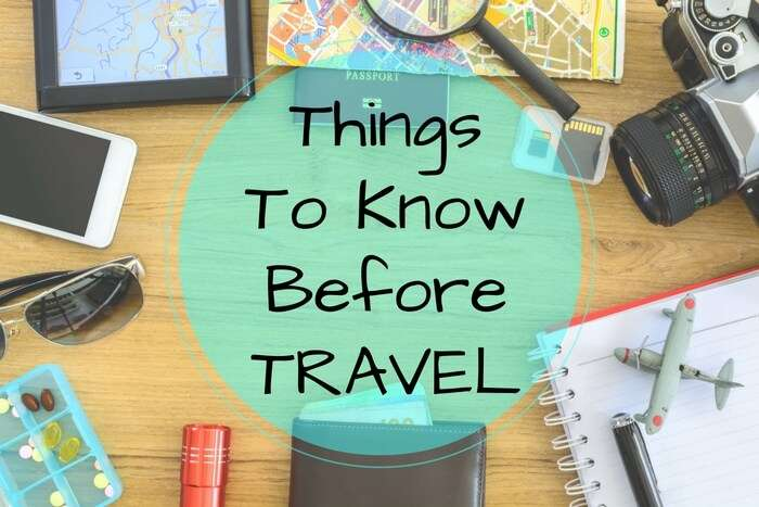 things you must know before traveling