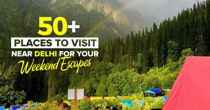 50+ Cool Places To Visit Near Delhi In 2019: Reviews And Photos