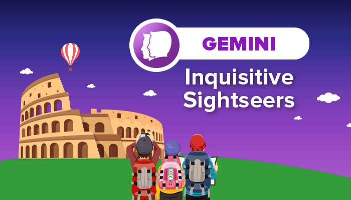 GEMINI inquisitive sightseers