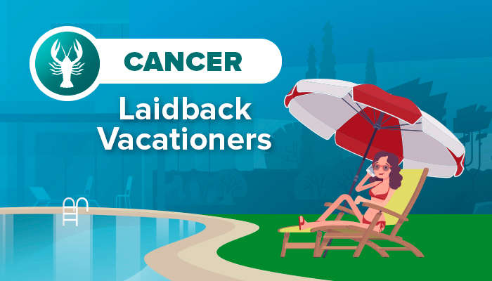 CANCER laidback vacationers