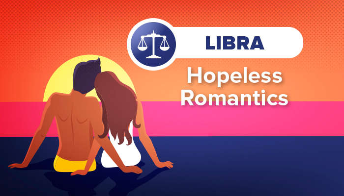 LIBRA hopeless romantics