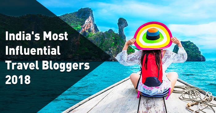 23 Top Travel Bloggers In India Who Inspire Us To Travel