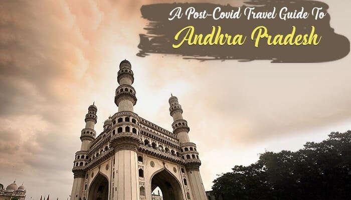 Post-Covid Travel Guide To Andhra Pradesh