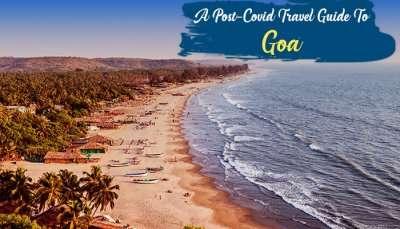 Post Covid Travel Guide To Goa
