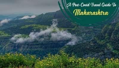 Post-Covid Travel Guide To Maharashtra